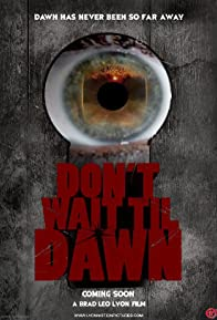Primary photo for Don't Wait Til Dawn