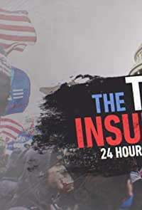 The Trump Insurrection: 24 Hours That Shook America (2021)