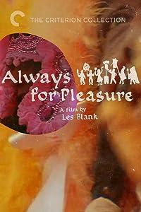 Always for Pleasure Les Blank