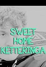Sweet Home Ketteringa