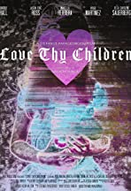 Love Thy Children