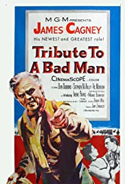 Watch Full HD Movie Tribute to a Bad Man (1956)