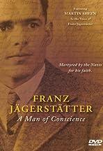 Franz Jaegerstaetter: A Man of Conscience