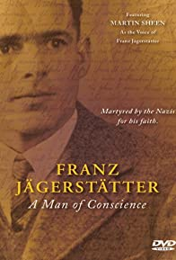 Primary photo for Franz Jaegerstaetter: A Man of Conscience