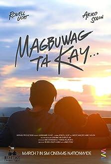Magbuwag ta Kay... (2017)