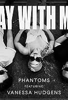 Phantoms & Vanessa Hudgens: Lay with Me