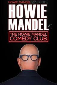 Howie Mandel Presents: Howie Mandel at the Howie Mandel Comedy Club (2019)