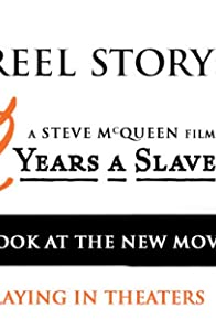 Primary photo for The Reel Story: 12 Years a Slave