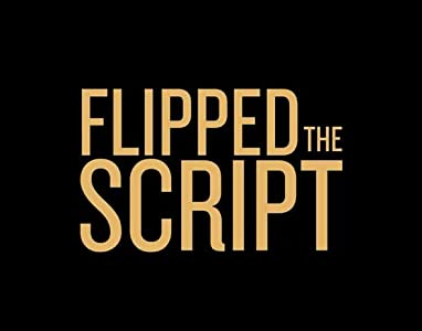 Movie clip free download Flipped the Script by none [BDRip]