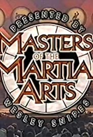 Masters of the Martial Arts Presented by Wesley Snipes Poster