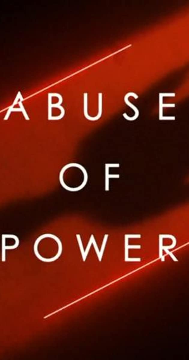 Download Abuse of Power or watch streaming online complete episodes of  Season1 in HD 720p 1080p using torrent