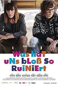 Was hat uns bloß so ruiniert (2016)