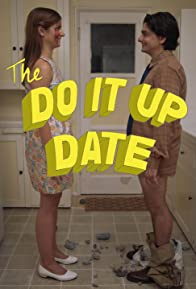 Primary photo for The Do It Up Date