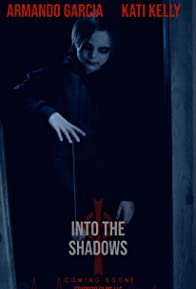 Primary photo for Into the Shadows