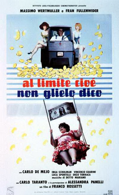 Al limite, cioè, non glielo dico ((1984))