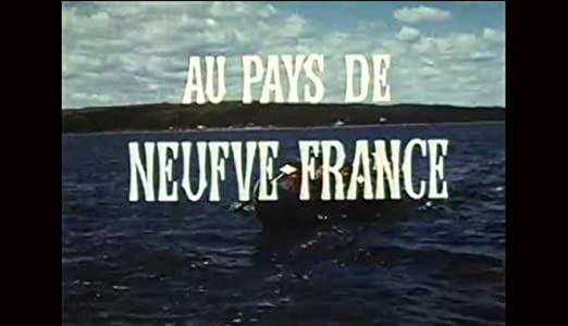 Watch Free Au pays de Neufve France: Volume IV by [mpeg]