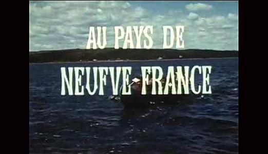 Au pays de Neufve France: Volume IV by
