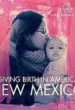 Giving Birth in America: New Mexico