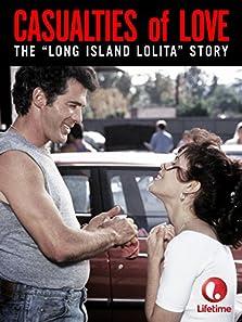 Casualties of Love: The Long Island Lolita Story (1993 TV Movie)
