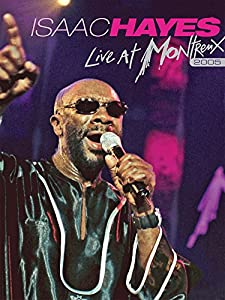 3gp movie downloads for free Isaac Hayes: Live at Montreux 2005 [Full]