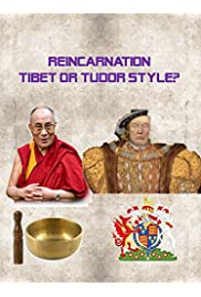 Reincarnation: Tibet or Tudor Style?