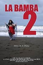 La Bamba 2: Hell Is a Drag