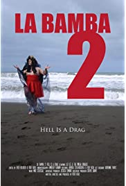 La Bamba 2: Hell Is a Drag
