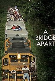 A Bridge Apart (2014) 1080p
