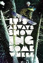 It's Always Snowing Somewhere: Part 1