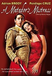 A Matador's Mistress(2008) Poster - Movie Forum, Cast, Reviews