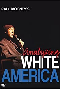 Primary photo for Paul Mooney: Analyzing White America