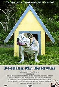 Primary photo for Feeding Mr. Baldwin