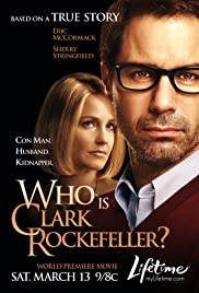 Who Is Clark Rockefeller? (2010) Poster - Movie Forum, Cast, Reviews