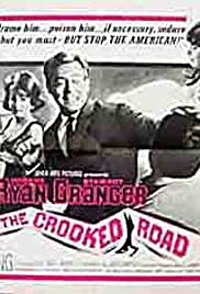 The Crooked Road (1965) Poster - Movie Forum, Cast, Reviews