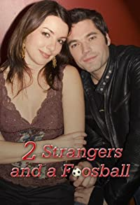 Primary photo for 2 Strangers and a Foosball