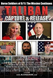 Horse Soldiers of 9/11: The Mission Continues - Taliban Capture & Release Poster