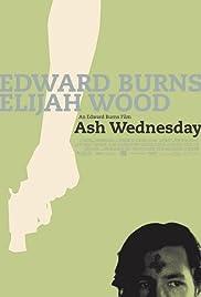 Ash Wednesday(2002) Poster - Movie Forum, Cast, Reviews