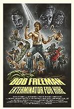Bob Freeman: Exterminator For Hire