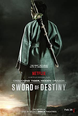 Crouching Tiger, Hidden Dragon: Sword of Destiny พยัคฆ์ระห่ำ มังกรผยองโลก: กระบี่แห่งโชคชะตา