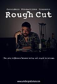 Rough Cut Poster