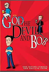 Primary photo for God, the Devil and Bob