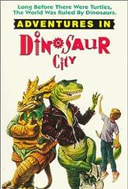 Adventures in Dinosaur City(1991) Poster - Movie Forum, Cast, Reviews