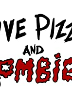 Love, Pizza and Zombies