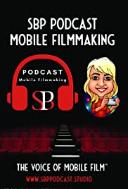 SBP Podcast Mobile Filmmaking Poster