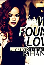 Rihanna Feat. Calvin Harris: We Found Love