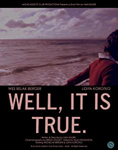 English movies free download Well, It Is True [hd1080p]