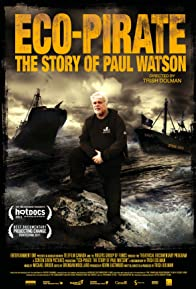 Primary photo for Eco-Pirate: The Story of Paul Watson