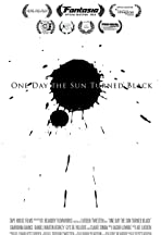 One Day the Sun Turned Black