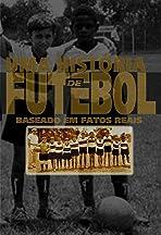 Uma História de Futebol