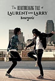 The Heartbreaking Tale of Laurent & Larry Bourgeois Poster